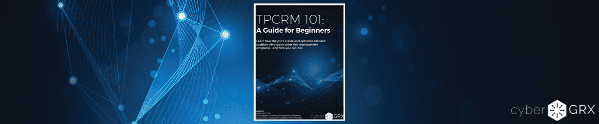 third party cyber risk management guide TPCRM 101 vendor risk management